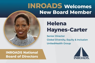 Helena Haynes-Carter - Senior Director, Global Diversity, Equity & Inclusion at UnitedHealth Group - joins INROADS National Board of Directors.